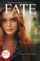 Fairies' Path, The (Fate: The Winx Saga Tie-in Novel)