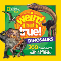 National Geographic Kids™: Weird but True! Dinosaurs