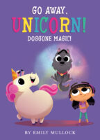 Go Away, Unicorn! Doggone Magic!