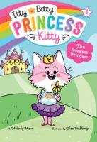 Itty Bitty Princess Kitty: The Newest Princess