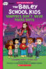 The Adventures of the Bailey School Kids® Graphix Chapters: Vampires Don't Wear Polka Dots
