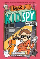 Mac B., Kid Spy: Mac Saves the World