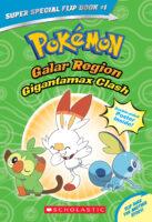 Pokémon™ Super Special Flip Book #1: Gigantamax Clash/Battle for the Z-Ring
