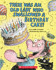 There Was an Old Lady Who Swallowed a Birthday Cake!