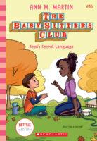 The Baby-Sitters Club® #16: Jessi's Secret Language