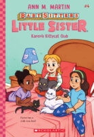 Baby-Sitters Little Sister®: Karen's Kittycat Club