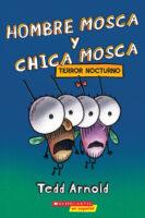 Hombre Mosca y Chica Mosca: Terror nocturno