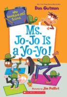My Weirder-est School: Ms. Jo-Jo Is a Yo-Yo!