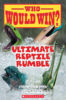 Who Would Win?® Ultimate Reptile Rumble 6-Book Pack