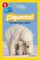 National Geographic Kids™: ¡Sígueme! Animales papás y bebés (<i>National Geographic Kids™: Follow Me! Animal Parents and Babies</i>)