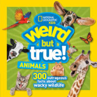 National Geographic Kids™: Weird but True! Animals