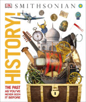 DK Smithsonian: History! The Past as You've Never Seen It Before