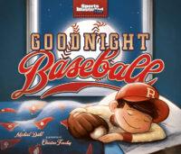Sports Illustrated Kids: Goodnight Baseball