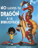 No lleves tu dragón a la biblioteca (<i>Do Not Bring Your Dragon to the Library</i>)