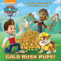 PAW Patrol™: Gold Rush Pups!