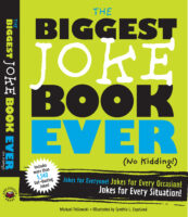 The Biggest Joke Book Ever (No Kidding!)