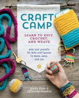 Craft Camp: Learn to Knit, Crochet, and Weave