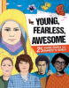 Young, Fearless, Awesome: 25 Young People Who Changed the World