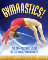Gymnastics! An All-Around Look at an Amazing Sport!