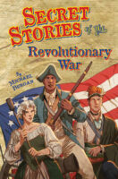 Secret Stories of the Revolutionary War