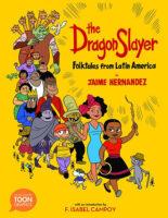 The Dragon Slayer: Folktales from Latin America