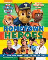 PAW Patrol™: Hometown Heroes