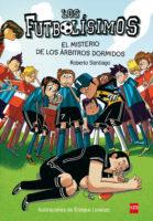 Los Futbolísimos: El misterio de los árbitros dormidos (<i>The Super Soccer Team: The Mystery of the Sleeping Referees</i>)