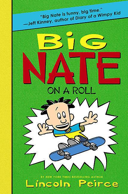 Big Nate On A Roll Big Nate Novels 3 By Lincoln Peirce
