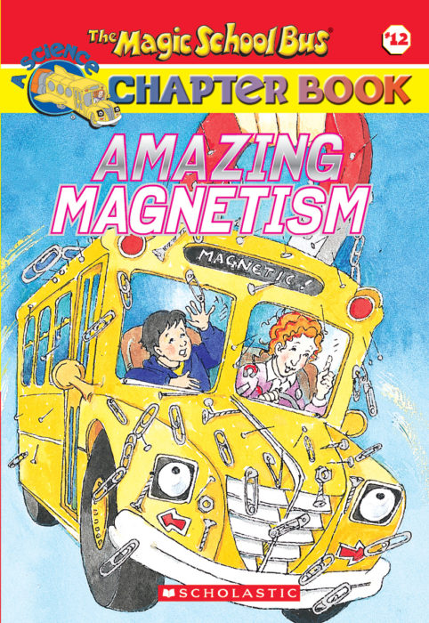 The Magic School Bus Science Chapter Book #12: Amazing Magnetism