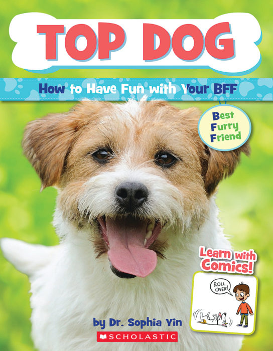Top Dog: How to Have Fun With Your BFF (Best Furry Friend)