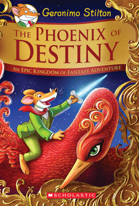 Geronimo Stilton and the Kingdom of Fantasy Special Edition: The Phoenix of Destiny: An Epic Kingdom of Fantasy Adventure