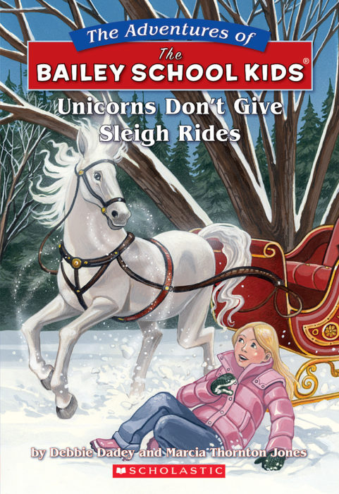 The Adventures of the Bailey School Kids #28: Unicorns Don't Give Sleigh Rides