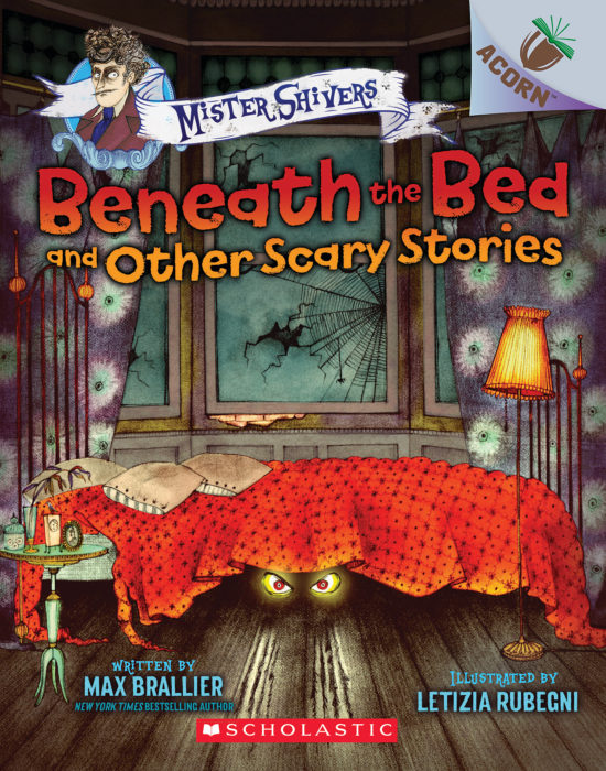 Mister Shivers: Beneath the Bed and Other Scary Stories: An Acorn Book