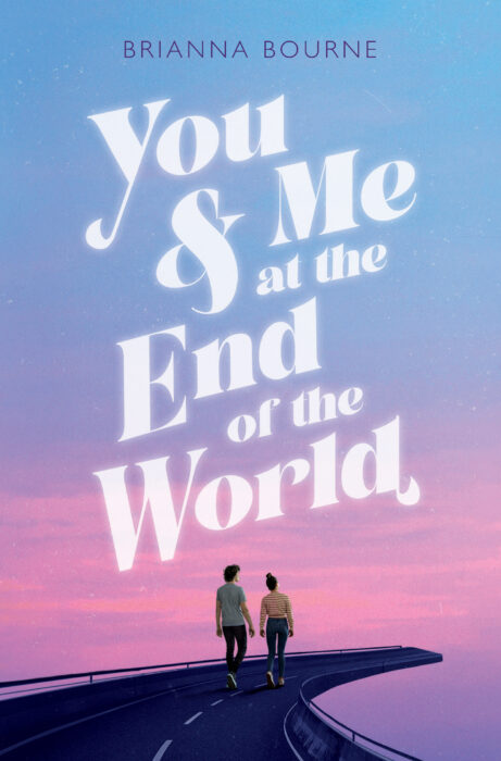 You & Me at the End of the World by Brianna Bourne - Hardcover Book - The  Parent Store