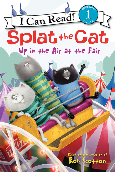 Splat the Cat-I Can Read!™ Level 1: Up in the Air at the Fair