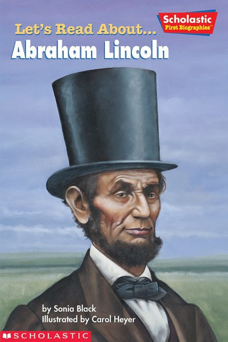Scholastic First Biographies: Let's Read About... Abraham Lincoln
