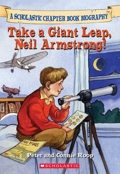 Before I Made History: Take a Giant Leap, Neil Armstrong!
