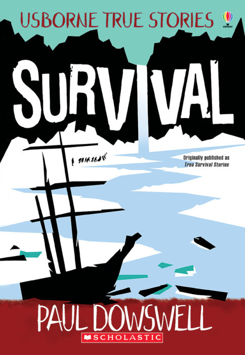 Usborne True Stories: Survival