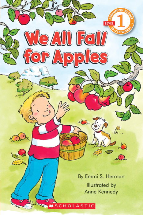 Scholastic Reader! Level 1: We All Fall for Apples