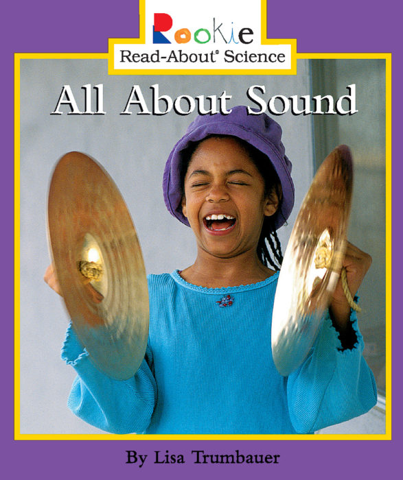 Rookie Read-About® Science: All About Sound