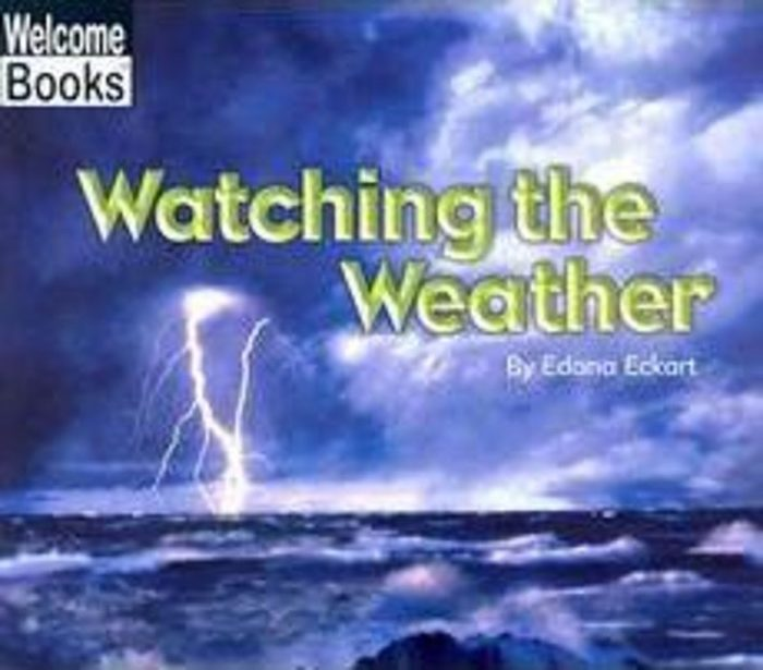 Welcome Books-Watching Nature: Watching the Weather