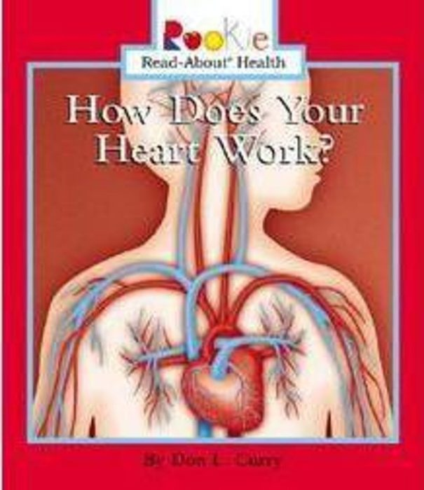 Rookie Read-About® Health: How Does Your Heart Work?
