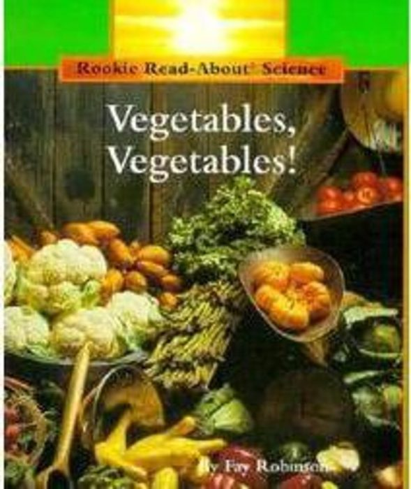 Rookie Read-About® Science-Plants and Fungi: Vegetables, Vegetables!