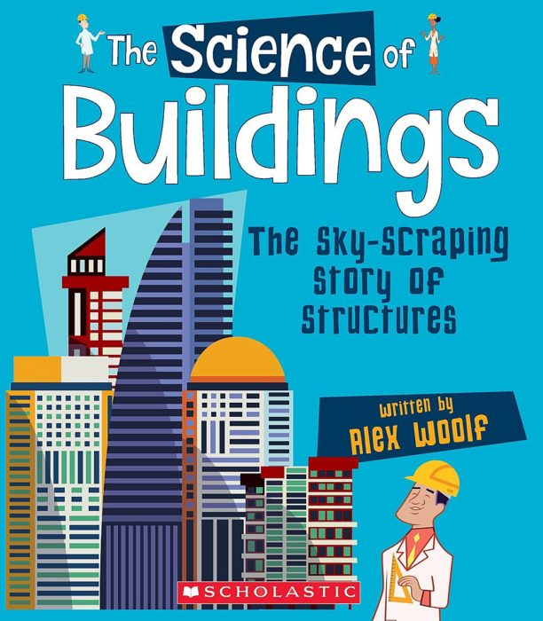 The Science of...: The Science of Buildings