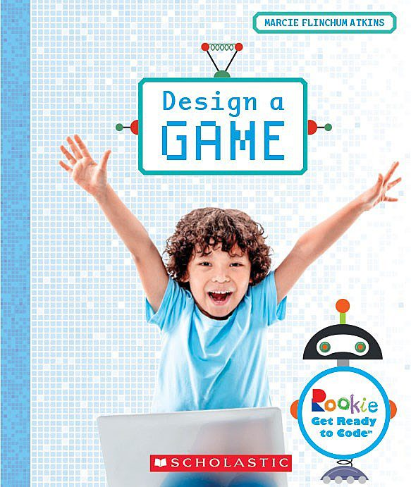 Rookie Get Ready to Code™: Design a Game
