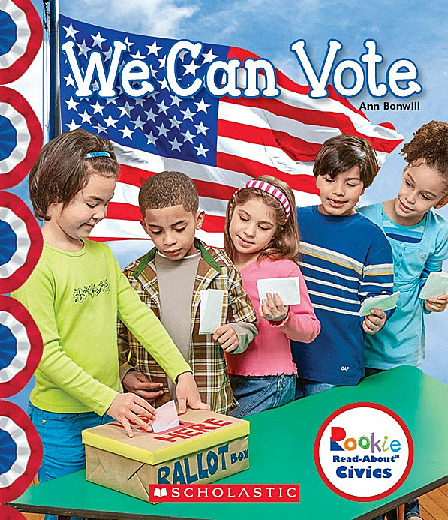 Rookie Read-About® Civics: We Can Vote