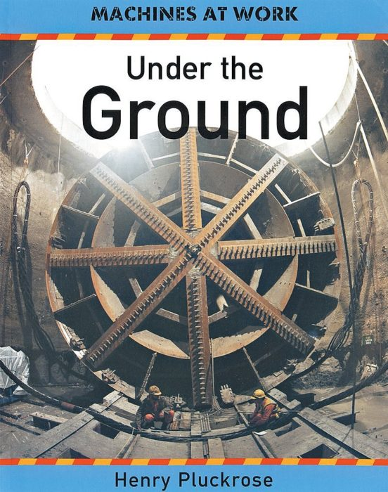 Machines at Work: Under the Ground
