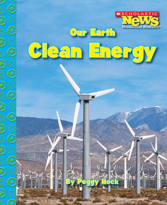 Scholastic News Nonfiction Readers®-Conservation: Our Earth: Clean Energy
