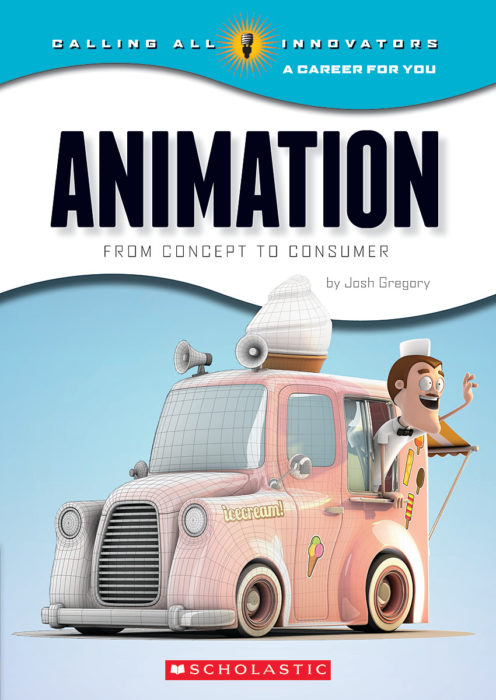 Calling All Innovators-A Career for You: Animation