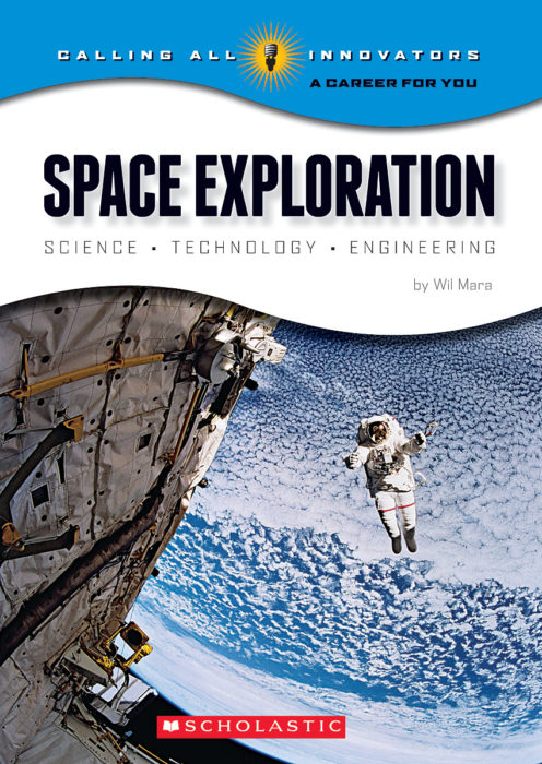 Calling All Innovators-A Career for You: Space Exploration